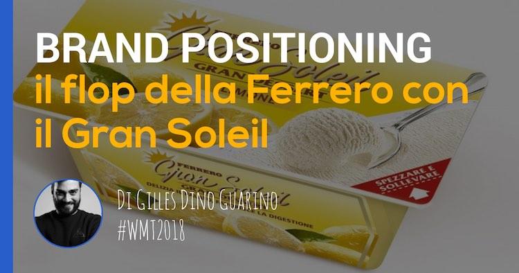 gilles dino guarino: approfondimento sul brand positioning del gran soleil e sul suo flop